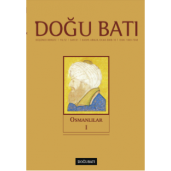 Doğu Batı Sayı 51: Osmanlılar - I