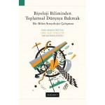 Biyoloji Biliminden Toplumsal Dünyaya Bakmak: Bir Bilim Sosyolojisi Çalışması
