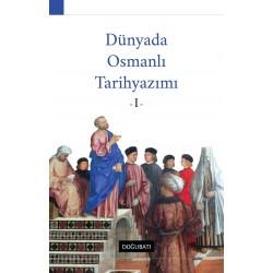Dünyada Osmanlı Tarih Yazımı - I