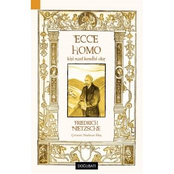 Ecce Homo: Kişi Nasıl Kendisi Olur