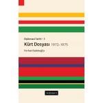Diplomasi Tarihi - 3: Kürt Dosyası 1972-1975