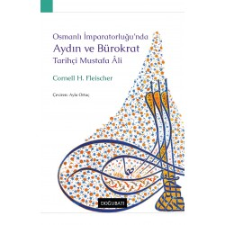 Osmanlı İmparatorluğu'nda Aydın ve Bürokrat Tarihçi Mustafa Âli