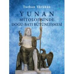 Yunan Mitolojisinde Doğu-Batı Bütünleşmesi