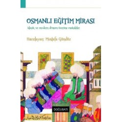 Osmanlı Eğitim Mirası: Klasik ve Modern Dönem  Üzerine Makaleler