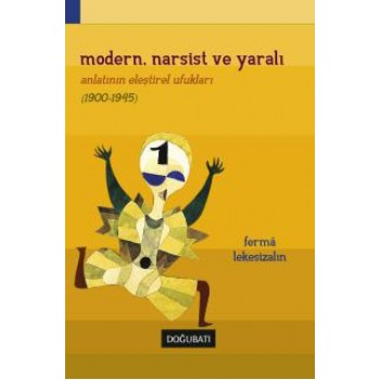 Modern Narsist ve Yaralı Romanın Eleştirel Ufukları