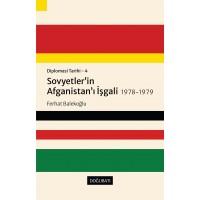 Diplomasi Tarihi - 4: Sovyetler'in Afganistan'ı İş