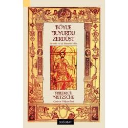 Böyle Buyurdu Zerdüşt: Herkesin ve Hiç Kimsenin Kitabı