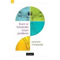 Kant ve Scheler'de İnsan Problemi: Felsefi Antropoloji için Kritik Bir Hazırlık