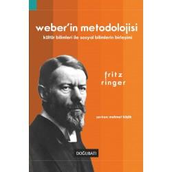 Weber'in Metodolojisi: Kültür Bilimleri ile Sosyal Bilimlerin Birleşimi
